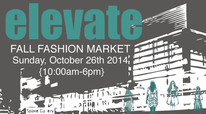 Fall fashion market: Elevate (October 26th)