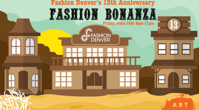 CALL OUT FOR DESIGNERS :: Fashion Denver's 13th Anniversary Bonanza: June 16th